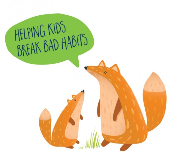 Helping kids break bad habits; Tips and Strategies