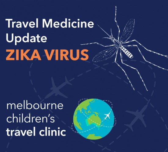 Zika Virus - Travel Medicine Update - Melbourne Childrens Travel Clinic