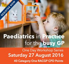 Paediatrics in Practice for the Busy GP - Workshop 27 August 2016