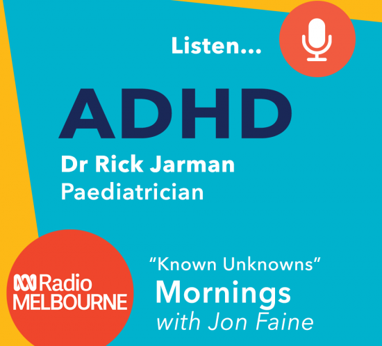 ADHD - Dr Rick Jarman on ABC Radio Melbourne Mornings with Jon Faine