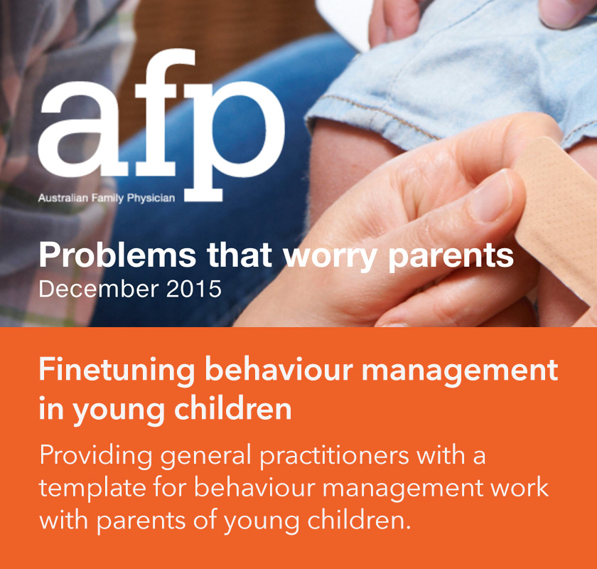 Australian Family Physician, December 2015 - Finetuning behaviour management in young children, Dr Rick Jarman